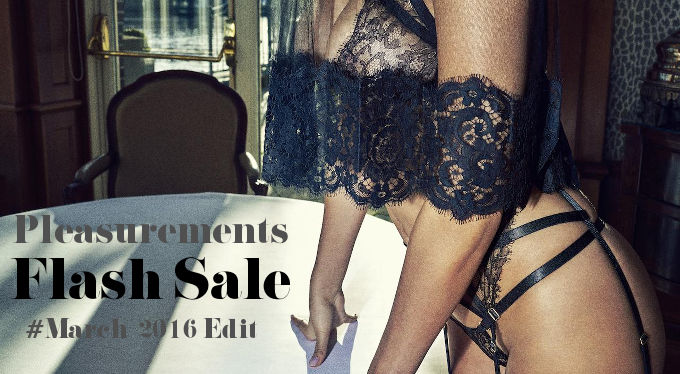 Soldes Flash chez Pleasurements - Mars 2016